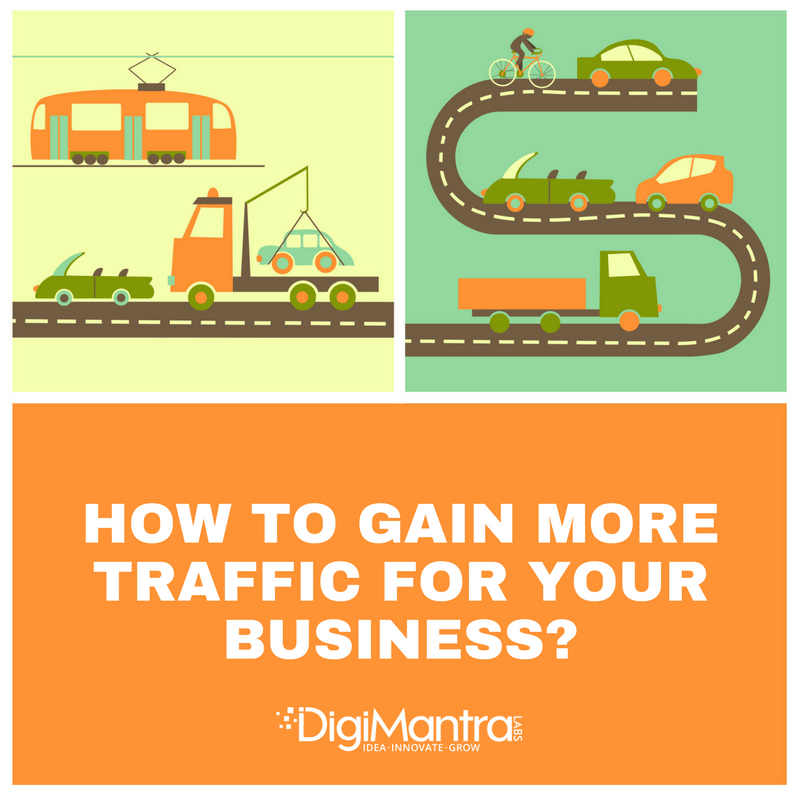 How to gain more traffic for your Business
