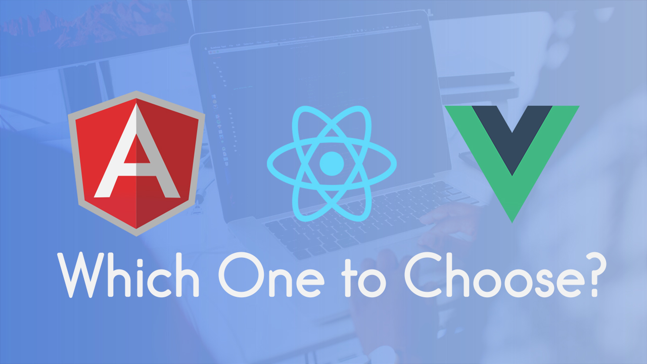 Angular vs. React vs. Vue