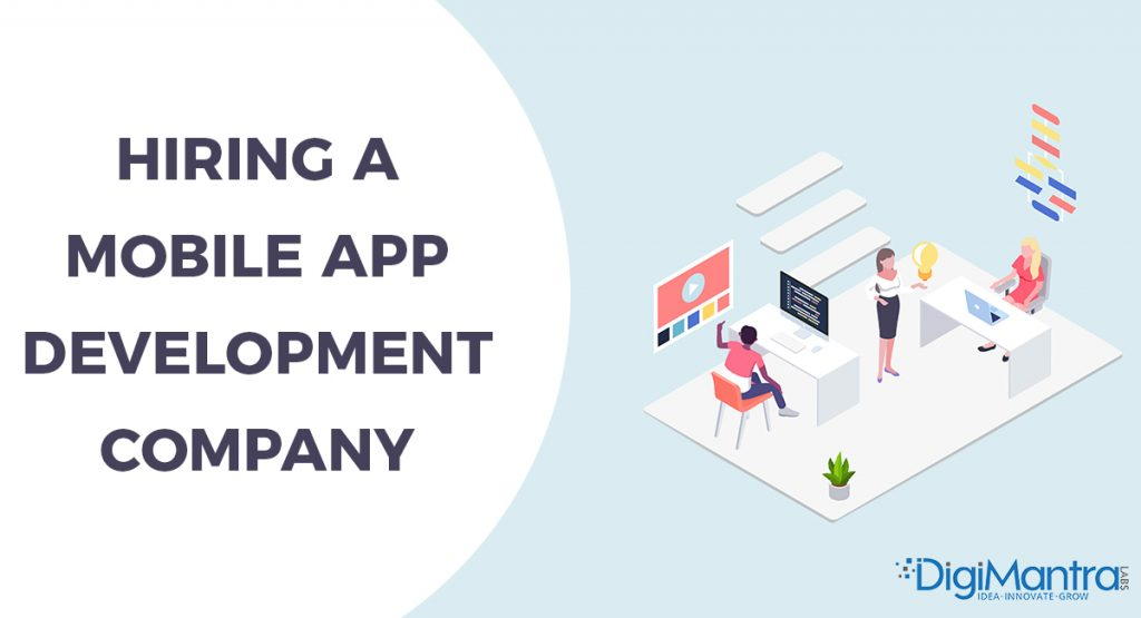 Hiring a mobile app development company?