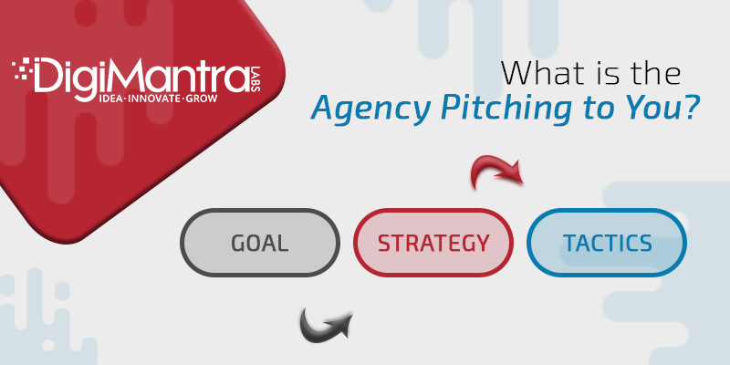 What is the Agency pitching to you