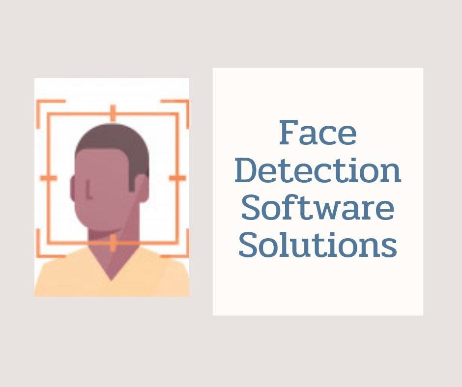 Face Detection Software Solutions