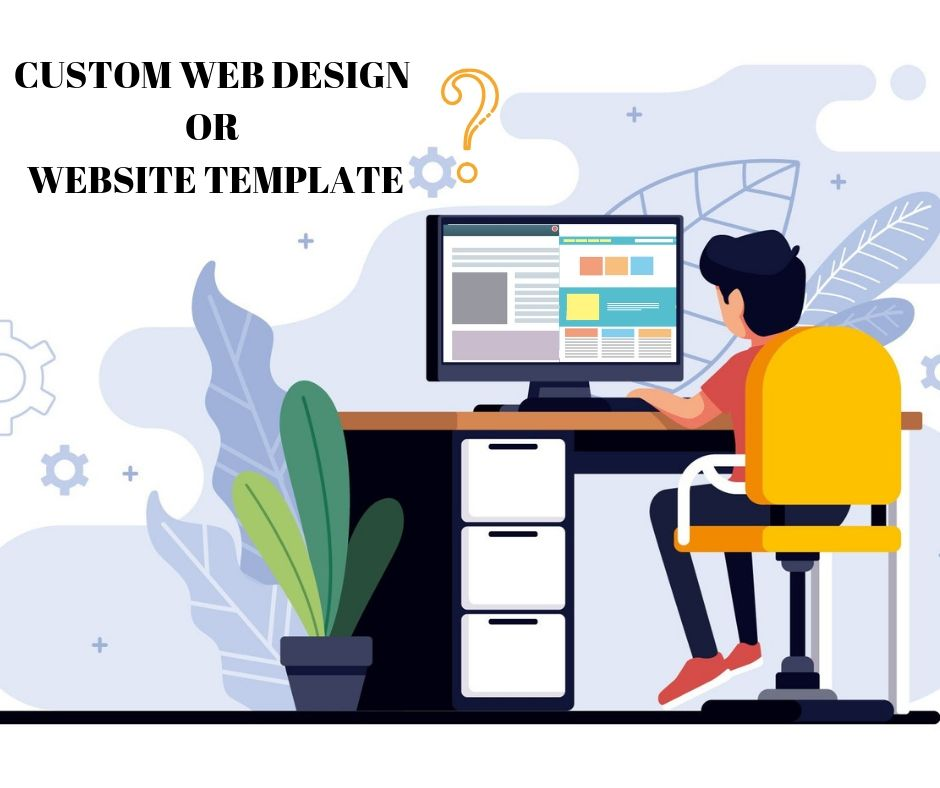 Custom Web Design Vs Website Templates