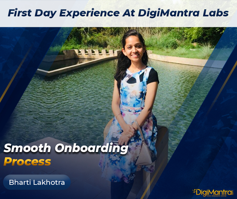 First day experience at digimantra labs